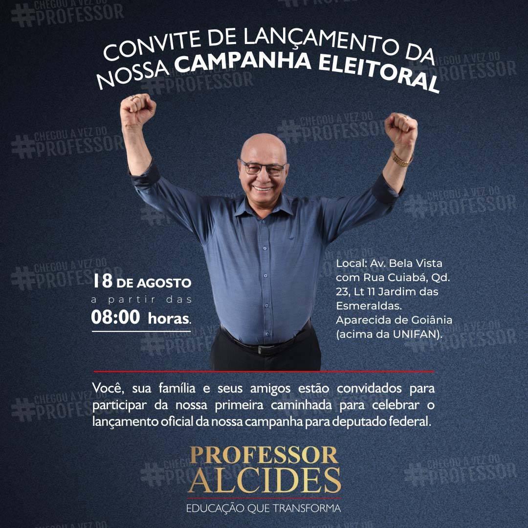 Banner de lançamento da campanha de Professor Alcides a deputado federal | Foto: Divulgação